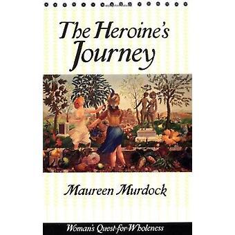 The Heroine's Journey by Maureen Murdock - 9780877734857 Book