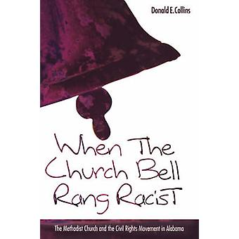 When the Church Bells Rang Racist by Donald E. Collins - 978088146044