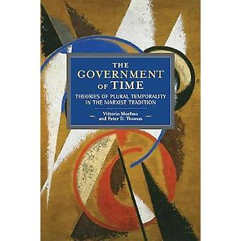 The Government Of Time - Theories of Plural Temporality in the Marxist