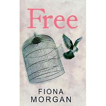 Free by Fiona Morgan - 9781784652074 Book