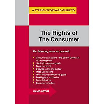 The Rights of the Consumer - A Straightforward Guide by David Bryan -