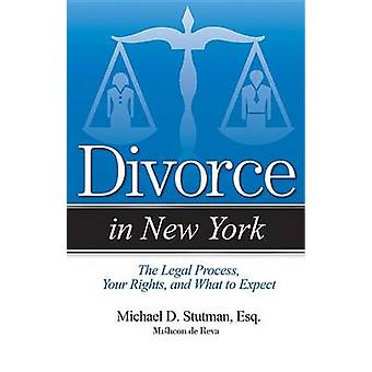 Divorce in New York - The Legal Process - Your Rights - and What to Ex