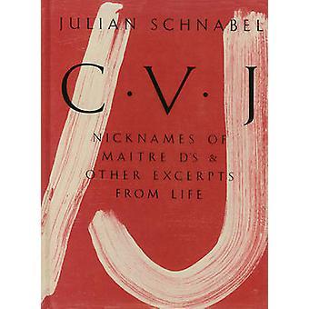Julian Schnabel - CVJ - Nicknames of Maitre D's & Other Excerpts from
