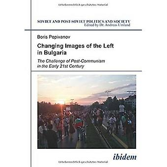 Changing Images of the Left in Bulgaria - The Challenge of Post-Commun