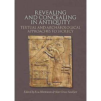 Revealing & Concealing in Antiquity - Textual & Archaeological Approac