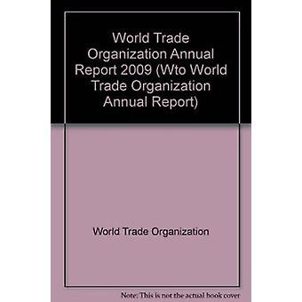 World Trade Organization Annual Report - 2009 by World Trade Organizat