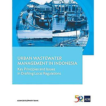 Urban Wastewater Management in Indonesia - Key Principles and Issues i