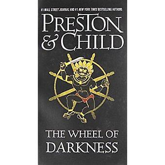 The Wheel of Darkness by Douglas J Preston - Lincoln Child - 97814555