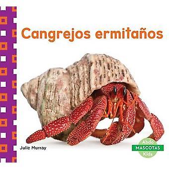Cangrejos Ermitanos (Hermit Crabs) by Julie Murray - 9781680804218 Bo