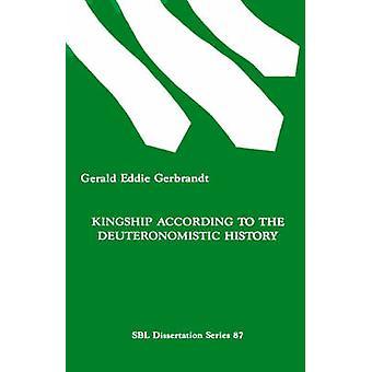 Kingship According to the Deuteronomistic History by Gerbrandt & Gerald & Eddie