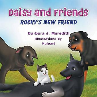 Daisy en vrienden Rockys nieuwe vriend van Meredith & Barbara J.