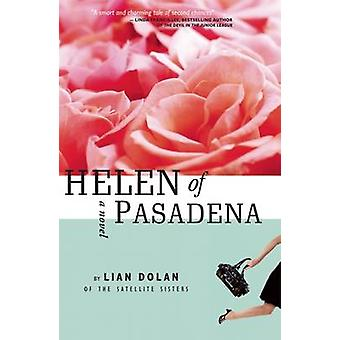 Helen of Pasadena by Lian Dolan - 9780984410224 Book