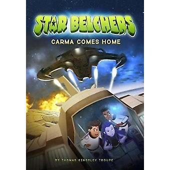 Star Belchers Carma Comes Home by Thomas Kinsley Troupe