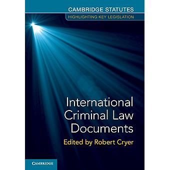 International Criminal Law Documents by Robert Cryer