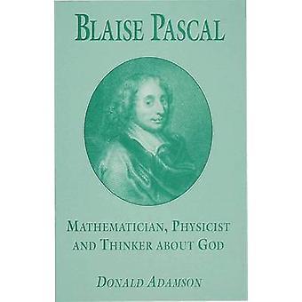 Blaise Pascal Maths physique par Adamson & Donald Visiting Fellow