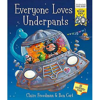 Everyone Loves Underpants by Claire Freedman & Ben Cort