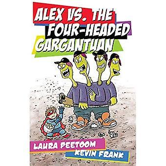 Alex vs. the Four-Headed Gargantuan