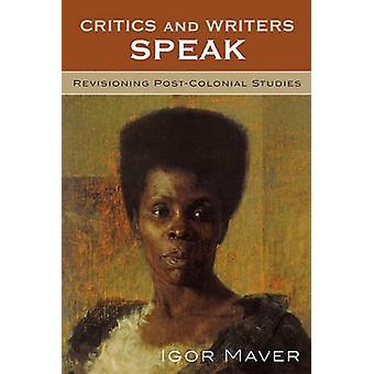 Critics and Writers Speak by Edited by Igor Maver