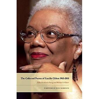 The Collected Poems of Lucille Clifton 1965-2010 by Lucille Clifton -
