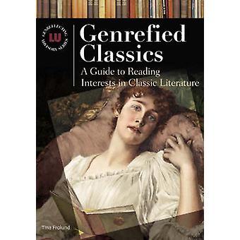 Genrefied Classics, een gids voor het lezen van interesses in de klassieke literatuur door Frolund & Tina