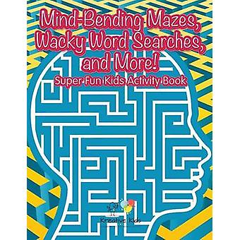 MindBending Mazes Wacky Word Searches and More Super Fun Kids Activity Book by Kreative Kids