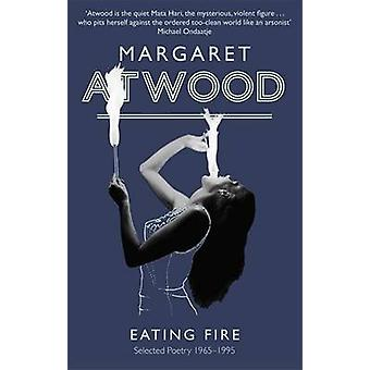Eating Fire - Selected Poetry 1965-1995 by Margaret Atwood - 978184408