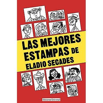Las Mejores Estampas de Eladio Secados by Secades & Eladio