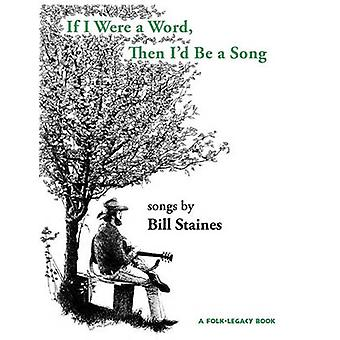 If I Were a Word Then Id Be A Song by Staines & Bill