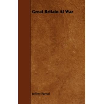 Great Britain At War by Farnol & Jeffery