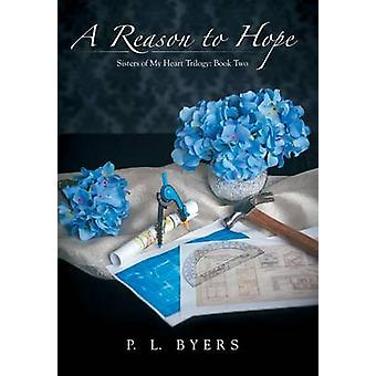 A Reason to Hope by Byers & P. L.