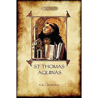 St Thomas Aquinas The Dumb Ox a Biography of the Christian Divine Aziloth Books by Chesterton & G. K.