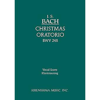 Christmas Oratorio BWV 248 Vocal score by Bach & Johann Sebastian