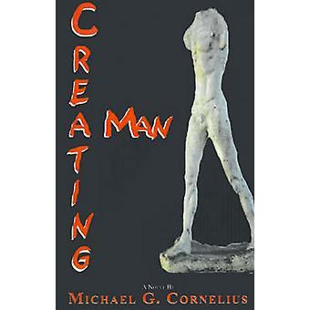 Creating Man by Cornelius & Michael G.