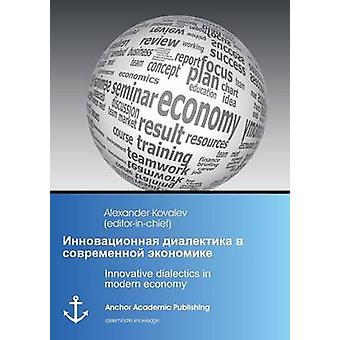 Innovative dialectics in modern economy by Kovalev & Alexander