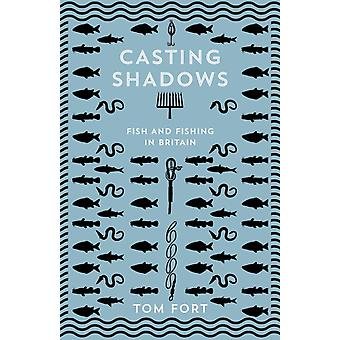 Casting Shadows by Tom Fort