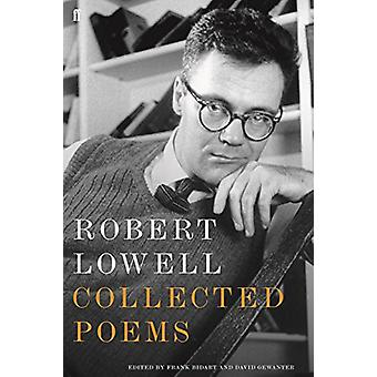 Collected Poems by Robert Lowell - 9780571335275 Book