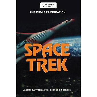 Space Trek - The Endless Migration by Jerome Glenn - 9780811737005 Book