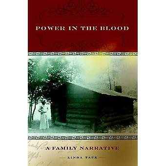 Power in the Blood - Eine Familienerzählung von Linda Tate - Lynda Ann Ewen