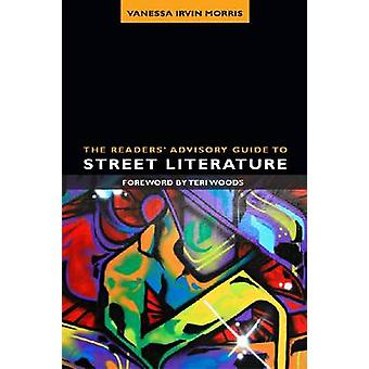 The Readers' Advisory Guide to Street Literature by Vanessa Irvin Mor