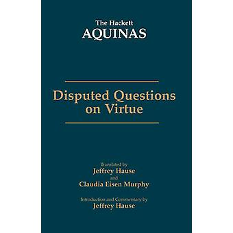 Disputed Questions on Virtue by Thomas Aquinas - 9780872209268 Book