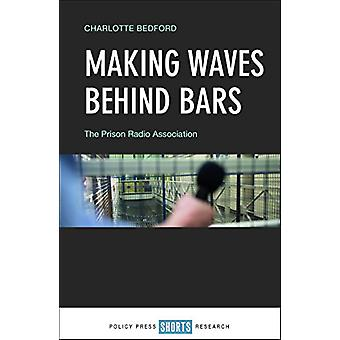 Making Waves behind Bars - The Prison Radio Association by Charlotte B