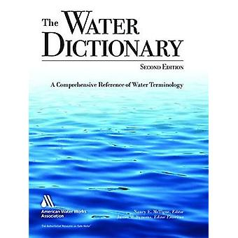 The Water Dictionary - A Comprehensive Reference of Water Terminology