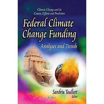 Federal Climate Change Funding - Analyses & Trends by Sandrin Toullart