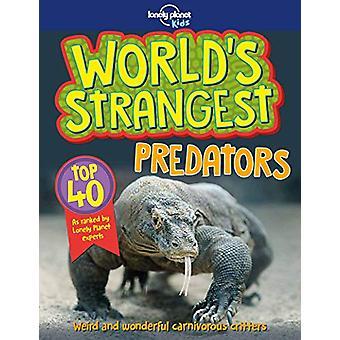World-apos;s Strangest Predators par Lonely Planet Kids - 9781787013032 Livre