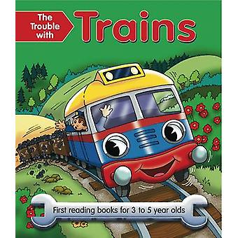 The Trouble with Trains - First Reading Book for 3 to 5 Year Olds by N