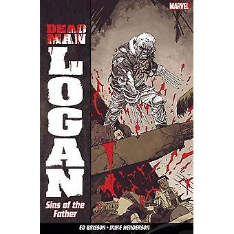 Dead Man Logan Vol. 1 - Sins Of The Father by Ed Bisson - 978184653979
