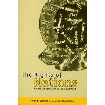 The Rights of Nations - Nations and Nationalism in a Changing World by