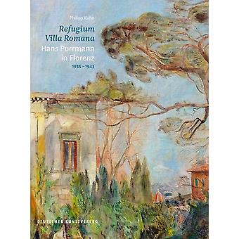 Refugium Villa Romana. Hans Purrmann in Florenz 1935-1943 by Philipp