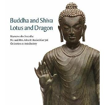 Buddha and Shiva - Lotus and Dragon - Masterworks from the Mr. And Mrs