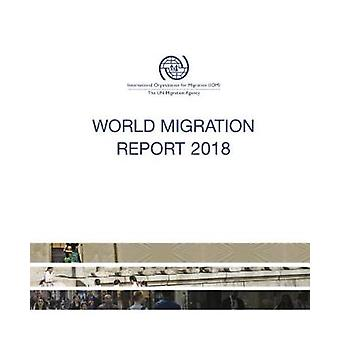 World migration report 2018 - migrant well-being and development by Un